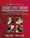 Overcoming the Customer Service Syndrome: A Practical Guide to Managing Customer Service